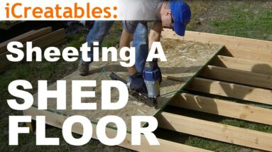 How To Build A Shed - Part 3 - Install Floor Sheeting