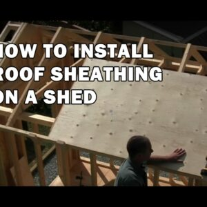 How to Build a Shed - Sheathing The Roof - Video 10 of 15