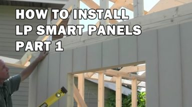 How to Build a Shed - How To Install Exterior LP Siding Panels Part 1 - Video 8 of 15