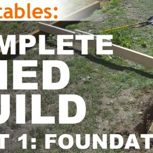 How to Build A Shed - Part 1 - The Shed Foundation